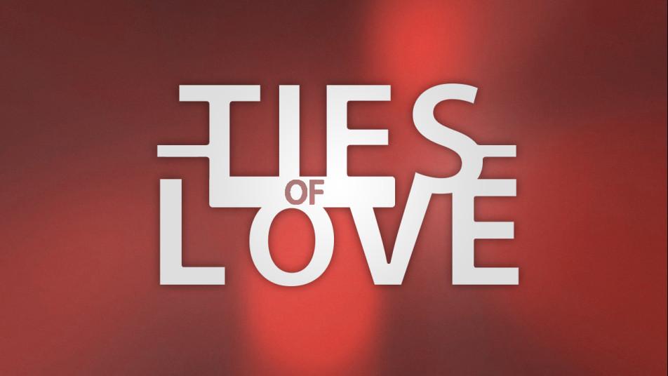 Ties Of Love