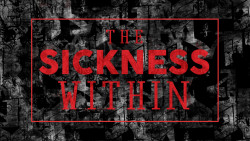 The Sickness Within Week 1: The Sickness Within Image