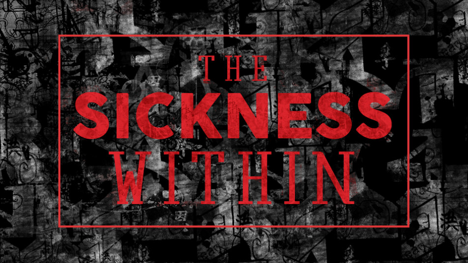 The Sickness Within