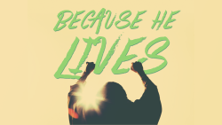 Because He Lives Week 1: History\'s Mystery (Easter) Image