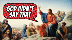 God Didn't Say That!