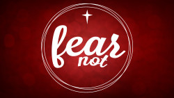 Fear Not Week 1: Fear of What God is Asking Me to Do Image