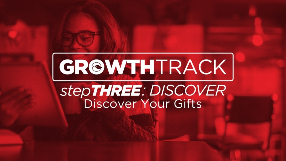Growth Track Step 3: Discover - Discover Your Gifts Image