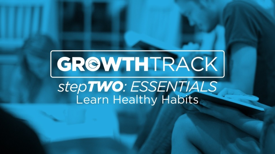 Growth Track Step 2: Essentials - Learn Healthy Habits (Part 1) Image