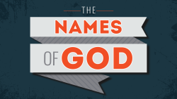 The Names of God Week 1: I Am Who I Am Image