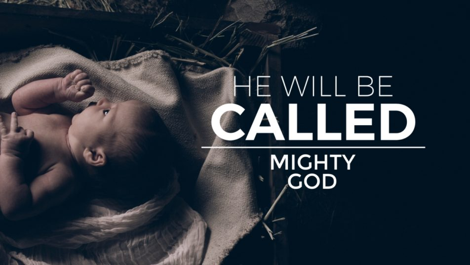 He Will Be Called Week 1: Mighty God Image