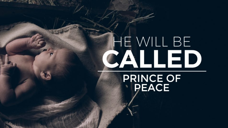 He Will Be Called Week 3: Prince of Peace Image