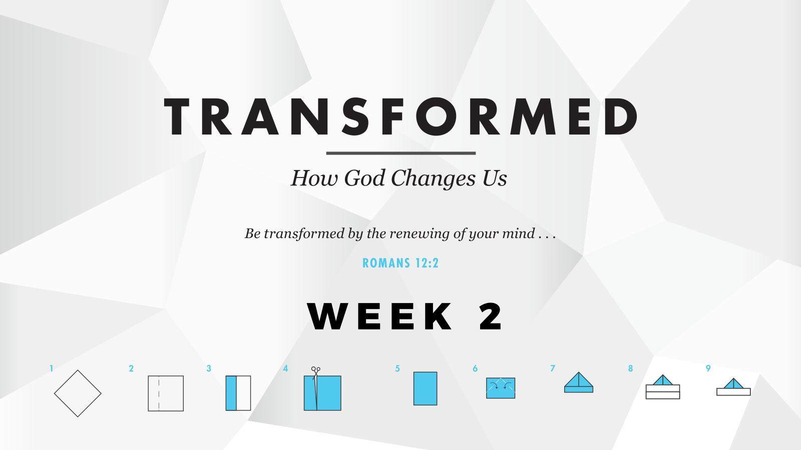 Transformed – Week 2