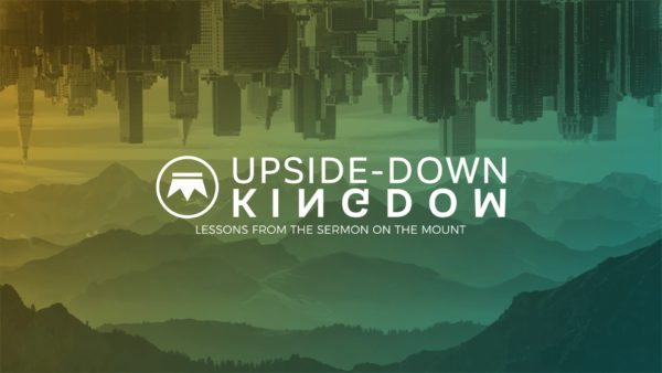 Upside-Down Kingdom Week 3: Blessed are the Poor in Spirit Image