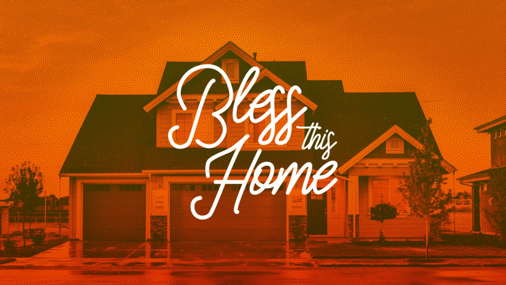 Bless This Home