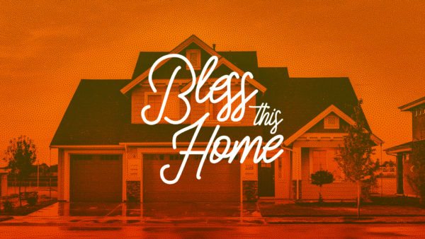 Bless This Home Week 1: Pure in Heart Image