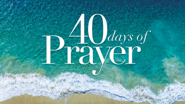 40 Days of Prayer Week 4: How to Pray Throughout Your Day Image