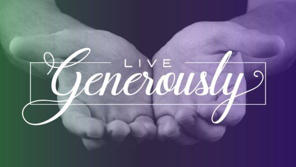 Live Generously - Week 3 Image