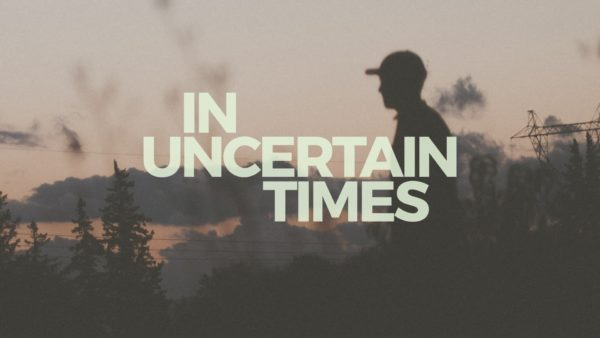 In Uncertain Times