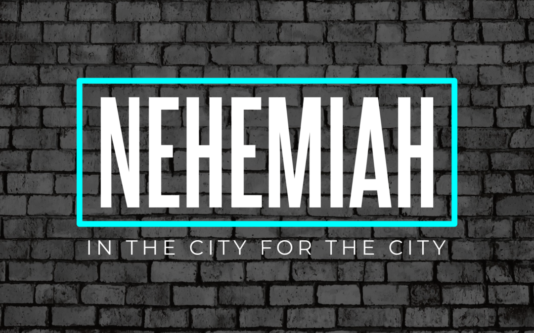How Nehemiah Helps Point Us to God